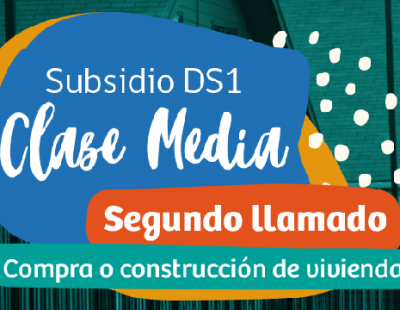 Subsidio DS1 Clase Media Segundo Llamado